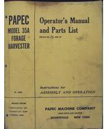 Papec 35A Forage Harvester Operator & Parts Manual - $16.00