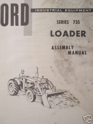 Primary image for Ford 735 Loader Assembly Manual