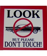 Car Show Signs 1957 Chevy Look But Please Don't... - $1.69