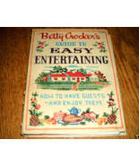 Betty Crockers Guide To Easy Entertaining How to Have Guests - $5.00