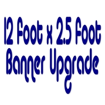 12 Foot x 2.5 Foot Banner Size Upgrade - $57.99
