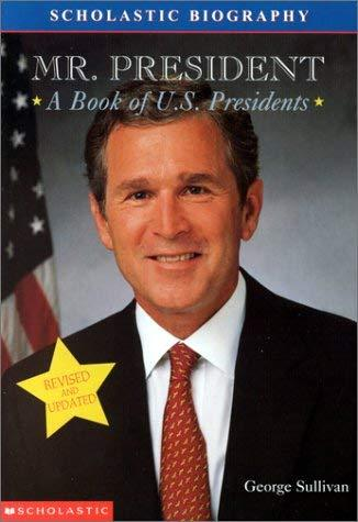 Mr. President: A Book Of (revised 2000) U.s Presidents (Scholastic Biography) [J
