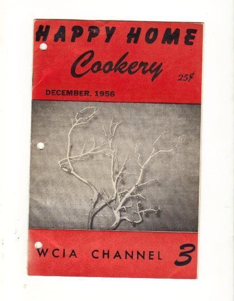 Happy Home Cookery. WCIA Channel 3 Softcover Cookbook, 1956