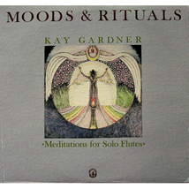 Kay Gardner - Moods & Rituals LP Flute Meditation SCARCE! - $8.00
