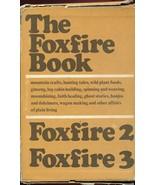 THE FOXFIRE BOOK AND FOXFIRE 2 AND FOXFIRE 3 /THREE-VOLUME SLIPCASED EDI... - $222.00