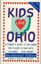 Kids Love Ohio: A Parent's Guide to Exploring Fun Places in Ohio with Ch... - $6.29