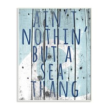 Stupell Home DCor Ain'T Nothing But A Sea Thang Wall Plaque Art, 10 X 0.... - $29.99