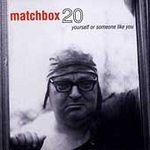 Matchbox Twenty (Yourself or Someone Like You)