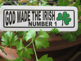 Hand made Decal sticker God made the Irish number 1 decal Ireland Eire - $19.98