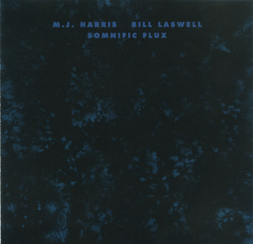 M.J. Harris & Bill Laswell - Somnific Flux CD OOP Ambient Sp