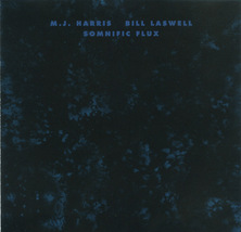 M.J. Harris & Bill Laswell - Somnific Flux CD OOP Ambient Sp - $12.00