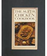 The Super Chicken Cookbook, Paperback 1982 - $3.00