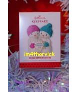 Hallmark 2013 Snow Better Sisters Keepsake Ornament NIB QXG1945 - $24.99