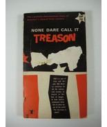 None Dare Call it Treason By John A. Stormer LBP 1964  Threat Of Communi... - $52.43