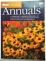 Ortho's All About Annuals - Soft Cover Book 96 pages - CR 1998 by Ortho #5076 - $4.29