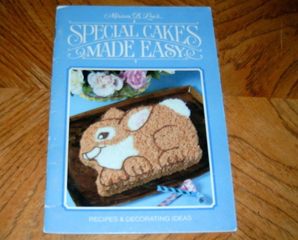 Cake Decorating Cookbook : Miriam B Loos Special Cakes Made Easy Recipes & Decorating - Cookbooks