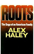 Roots : The Saga of an American Family by Alex Haley First edition, 1976 - $122.50