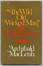 "Wild Old Wicked Man"" & Other Poems. [Hardcover] by MACLEISH, Archibald"