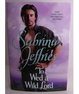 To Wed A Wild Lord Hellions of Hallstead Book 4 By Sabrina Jeffries BCE HC - $8.00
