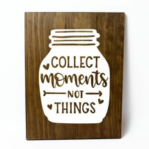 Collect Moments not Things Solid Pine Wood Wall Plaque Sign Home Decor - $34.16