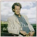 Randy Travis (Wind in the Wire)