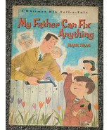 My Father Can Fix Anything by Mabel Watts 1965 - $5.00