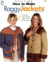 How to Make Raggy Jackets HoWB #141215 Quilting Pattern Booklet NEW - $4.47