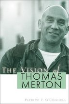 Vision of Thomas Merton [Paperback] O'Connell, Patrick F. and Hart, Patrick - $5.83
