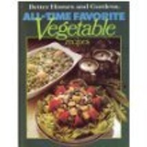 Better Homes and Gardens All-Time Favorite Vegetable Recipes [Jan 01, 19... - $4.69