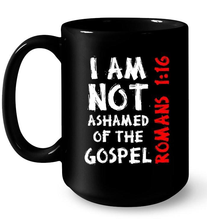 Not Ashamed Gospel Christian Gift Coffee Mug