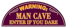 Man Cave Warning Dare Reproduction Laser Cut Out Of Metal 7x18 - $25.74