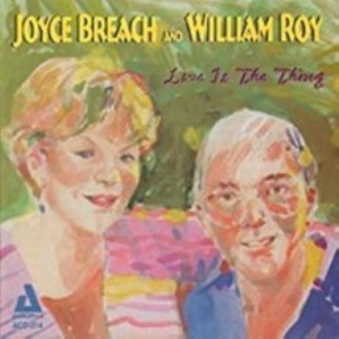 Love Is the Thing by Joyce Breach and William Roy Cd