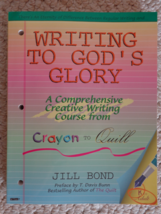 Book Writing to God's Glory by Jill Bond K to Adult (#1394) ISBN: 188830... - $17.99
