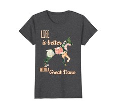 Life Is Better With A Great Dane Floral Cute Gift T-Shirt - $19.99+