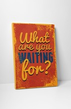 """Vintage Sign What Are You Waiting For? Stretched Canvas Wall Art 20x16, 30""""x20"""" - $42.52+"""