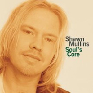 Soul's Core by Mullins, Shawn Cd