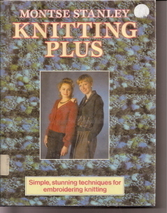 Knitting Plus Simple Stunning Technique Embroidering Knittin