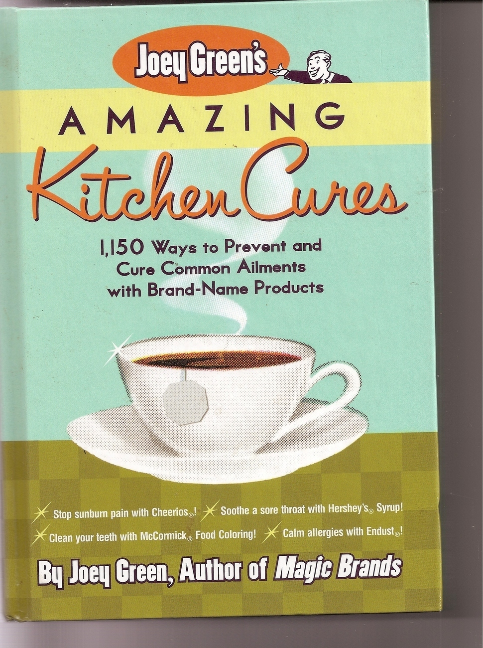 Joey Greens Amazing Kitchen Cures 1150 Ways to Prevent Cure