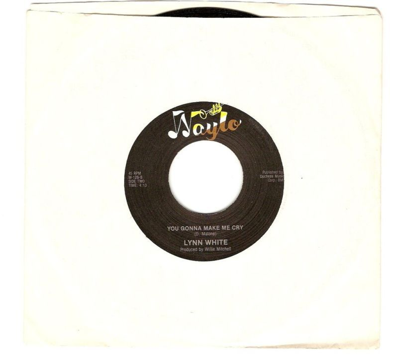 LYNN WHITE You Gonna Make Me Cry/Down On Me 45