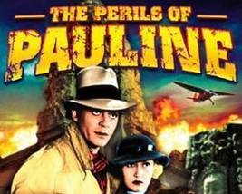 THE PERILS OF PAULINE, 12 Chapter Serial - $19.99