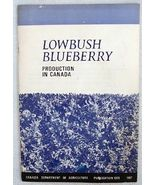 1967 Lowbush Blueberry Production in Canada Booklet - $9.90