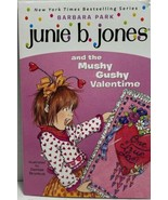 Junie B. Jones: Junie B. Jones and the Mushy Gushy Valentine No. 14 Barb... - $5.48