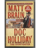 Doc Holliday the Gunfighter by Matt Braun  - $4.00