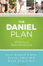 The Daniel Plan: 40 Days to a Healthier Life [Hardcover] Warren, Rick; Amen, Dr. image 1