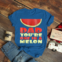 Mens Dad You'Re One In A Melon T-Shirt Birthday Funny Ideas Gift Vintage - $15.99+