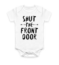 Shut the front door funny rude hipster lol Body Suit Baby Grow Vest Gift - $10.46