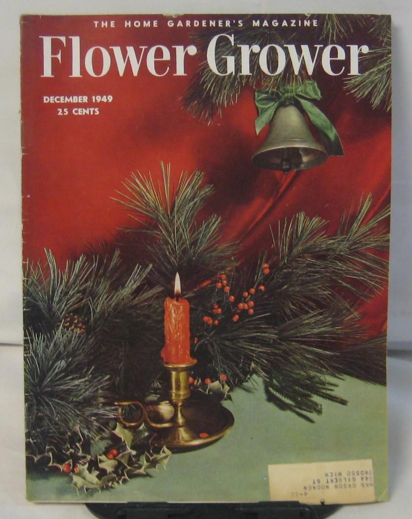 The home gardeners magazine flower grower december 1949