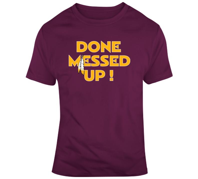 Dwayne Haskins Done Messed up Fan T Shirt - T-Shirts, Tank ...