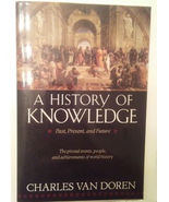 A History of Knowledge: Past, Present and Future by Charles Van Doren Pa... - $7.99