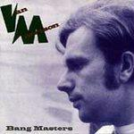 Van Morrison  (The Bang Masters)
